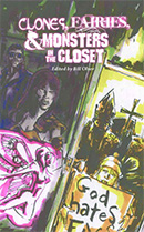 Clones, Fairies & Monsters in the Closet